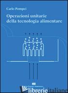 OPERAZIONI UNITARIE DELLA TECNOLOGIA ALIMENTARE - POMPEI CARLO