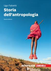STORIA DELL'ANTROPOLOGIA. CON E-BOOK - FABIETTI UGO