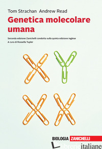 GENETICA MOLECOLARE UMANA. CON E-BOOK - STRACHAN TOM; READ ANDREW P.; TUPLER R. (CUR.)