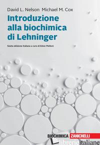 INTRODUZIONE ALLA BIOCHIMICA DI LEHNINGER. CON E-BOOK - NELSON DAVID L.; COX MICHAEL M.; MELLONI E. (CUR.)