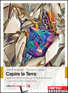 CAPIRE LA TERRA. CON AGGIORNAMENTO ONLINE - GROTZINGER JOHN P.; JORDAN THOMAS; LUPIA PALMIERI E. (CUR.); PAROTTO M. (CUR.)