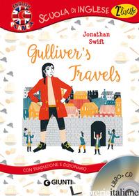 GULLIVER'S TRAVELS. CON TRADUZIONE E DIZIONARIO. CON CD-AUDIO - SWIFT JONATHAN; GIROMINI M. (CUR.)