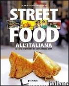 STREET FOOD ALL'ITALIANA. IL CIBO DI STRADA DA LECCARSI LE DITA - PADOVANI CLARA; PADOVANI GIGI