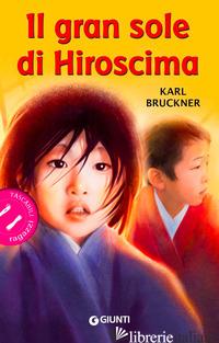 GRAN SOLE DI HIROSCIMA (IL) - BRUCKNER KARL