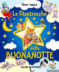 FILASTROCCHE DELLA BUONANOTTE (LE) - WOLF TONY; D'ACHILLE SILVIA