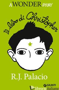 LIBRO DI CHRISTOPHER. A WONDER STORY (IL) - PALACIO R. J.