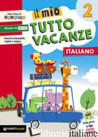 MIO TUTTO VACANZE. ITALIANO. PER LA SCUOLA ELEMENTARE (IL). VOL. 2 - BOLES MARIA ROSARIA; DE FRANCESCO ANGELA; CAPRINI TIZIANA