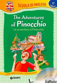ADVENTURES OF PINOCCHIO-LE AVVENTURE DI PINOCCHIO. CON CD AUDIO (THE) - BALLARIN G. (CUR.)
