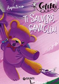 TI SALVERO', CANAGLIA! - AQUILINO
