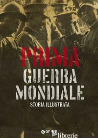 PRIMA GUERRA MONDIALE - ASTORRI ANTONELLA; SALVADORI PATRIZIA