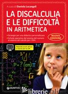 DISCALCULIA E LE DIFFICOLTA' IN ARITMETICA. GUIDA CON WORKBOOK. CON ESPANSIONE O - LUCANGELI D. (CUR.)