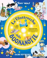 FILASTROCCHE DELLA BUONANOTTE. CON CD-AUDIO (LE) - WOLF TONY; D'ACHILLE SILVIA