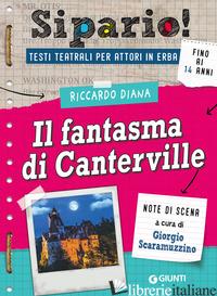 FANTASMA DI CANTERVILLE. TESTI TEATRALI PER ATTORI IN ERBA (IL) - DIANA RICCARDO; SCARAMUZZINO G. (CUR.)