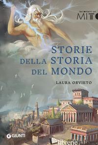 STORIE DELLA STORIA DEL MONDO - ORVIETO LAURA