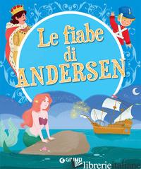 FIABE DI ANDERSEN (LE) - ANDERSEN HANS CHRISTIAN