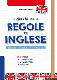 DIARIO DELLE REGOLE DI INGLESE. MAPPE, SCHEMI E TABELLE DI ENGLISH GRAMMAR (IL) - CANDELI SIMONA
