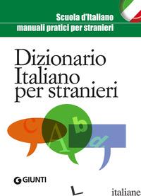 DIZIONARIO ITALIANO PER STRANIERI - AA.VV.