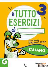 TUTTOESERCIZI ITALIANO. PER LA SCUOLA ELEMENTARE. VOL. 3 - FAVILLINI ALESSANDRA