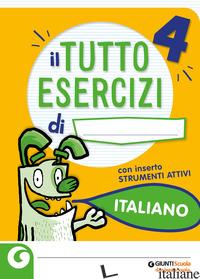 TUTTOESERCIZI. ITALIANO. PER LA 4ª CLASSE ELEMENTARE - FAVILLINI ALESSANDRA