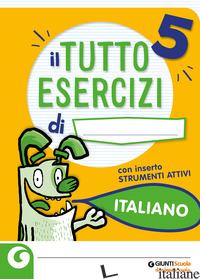 TUTTOESERCIZI ITALIANO. PER LA SCUOLA ELEMENTARE. VOL. 5 - FAVILLINI ALESSANDRA