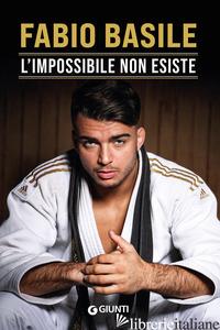 IMPOSSIBILE NON ESISTE (L') - BASILE FABIO