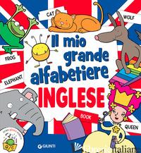MIO GRANDE ALFABETIERE. INGLESE. EDIZ. A COLORI (IL) - AA.VV.