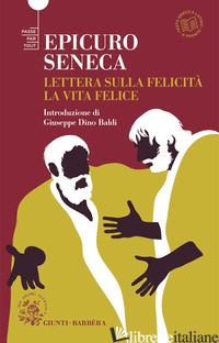 LETTERE SULLA FELICITA'. LA VITA FELICE - EPICURO; SENECA LUCIO ANNEO