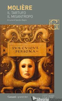 TARTUFO-IL MISANTROPO. TESTO FRANCESE A FRONTE (IL) - MOLIERE; BAJINI S. (CUR.)