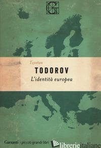 IDENTITA' EUROPEA (L') - TODOROV TZVETAN