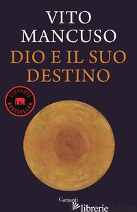 DIO E IL SUO DESTINO - MANCUSO VITO