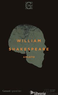 AMLETO - SHAKESPEARE WILLIAM; D'AGOSTINO N. (CUR.)
