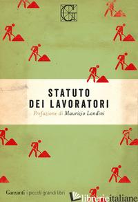 STATUTO DEI LAVORATORI (LO) - LANDINI MAURIZIO