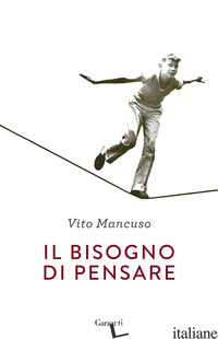 BISOGNO DI PENSARE (IL) - MANCUSO VITO