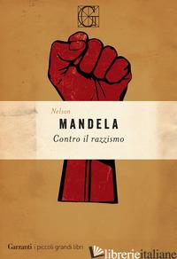 CONTRO IL RAZZISMO - MANDELA NELSON