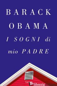 SOGNI DI MIO PADRE (I) - OBAMA BARACK