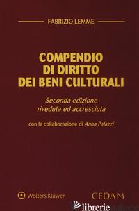 COMPENDIO DI DIRITTO DEI BENI CULTURALI. EDIZ. AMPLIATA - LEMME FABRIZIO