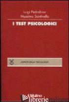 TEST PSICOLOGICI. TEORIE E TECNICHE (I) - PEDRABISSI LUIGI; SANTINELLO MASSIMO