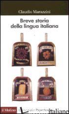BREVE STORIA DELLA LINGUA ITALIANA - MARAZZINI CLAUDIO