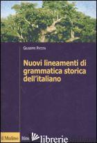 NUOVI LINEAMENTI DI GRAMMATICA STORICA DELL'ITALIANO - PATOTA GIUSEPPE