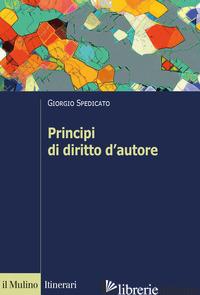 PRINCIPI DI DIRITTO D'AUTORE - SPEDICATO GIORGIO