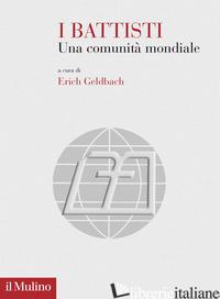BATTISTI. UNA COMUNITA' MONDIALE (I) - GELDBACH E. (CUR.)