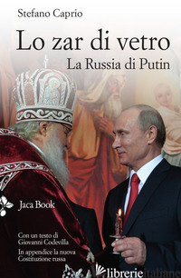 ZAR DI VETRO. LA RUSSIA DI PUTIN (LO) - CAPRIO STEFANO