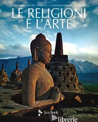 RELIGIONI E L'ARTE (LE) - RIES JULIEN; DELAHOUTRE MICHEL; VARENNE JEAN; LAFONTAINE-DOSOGNE JACQUELINE; CLE