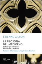 FILOSOFIA NEL MEDIOEVO. DALLE ORIGINI PATRISTICHE ALLA FINE DEL XIV SECOLO (LA) - GILSON ETIENNE