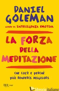 FORZA DELLA MEDITAZIONE (LA) - GOLEMAN DANIEL
