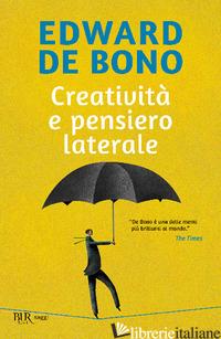 CREATIVITA' E PENSIERO LATERALE - DE BONO EDWARD