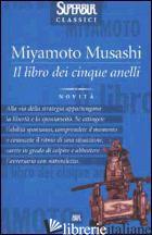 LIBRO DEI CINQUE ANELLI (IL) - MIYAMOTO MUSASHI; ARENA L. V. (CUR.)