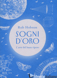 SOGNI D'ORO. L'ARTE DEL BUON RIPOSO - HOBSON ROB