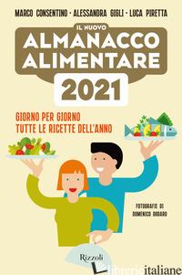 NUOVO ALMANACCO ALIMENTARE 2021. GIORNO PER GIORNO TUTTE LE RICETTE DELL'ANNO (I - CONSENTINO MARCO; GIGLI ALESSANDRA; PIRETTA LUCA
