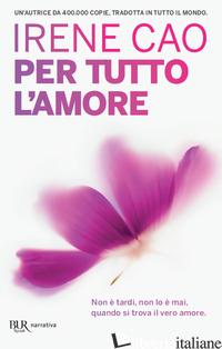 PER TUTTO L'AMORE - CAO IRENE